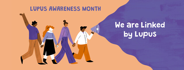 """Group of four people holding hands. One has a megaphone with the words """"We are Linked by Lupus"""" coming out of it. Other text reads """"Lupus Awareness Month""""."""