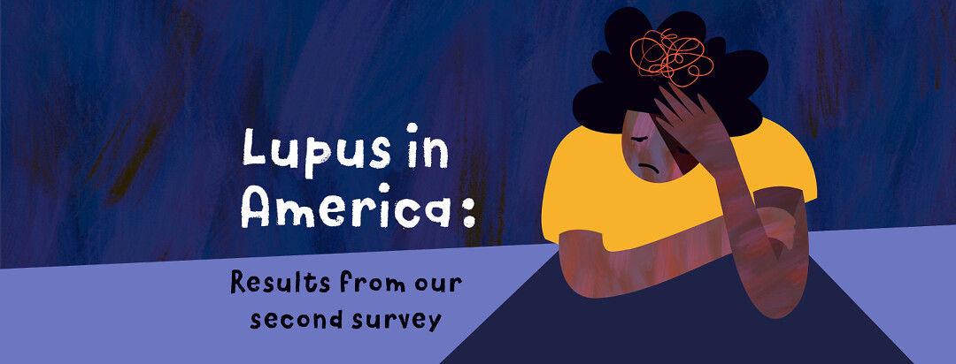 """A person clutching their head with a red scribble where their brain is. Text reads """"Lupus In America : Results from our second survey."""""""